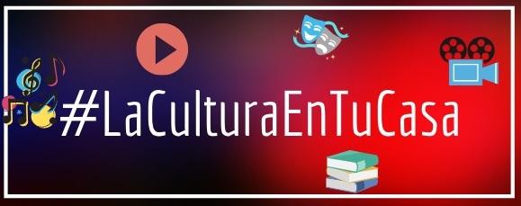 #laculturaentucasa: propuesta del Ministerio de Cultura y Deporte español