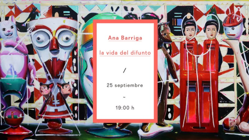 Yusto/Giner Gallery. Ana Barriga. La vida del difunto