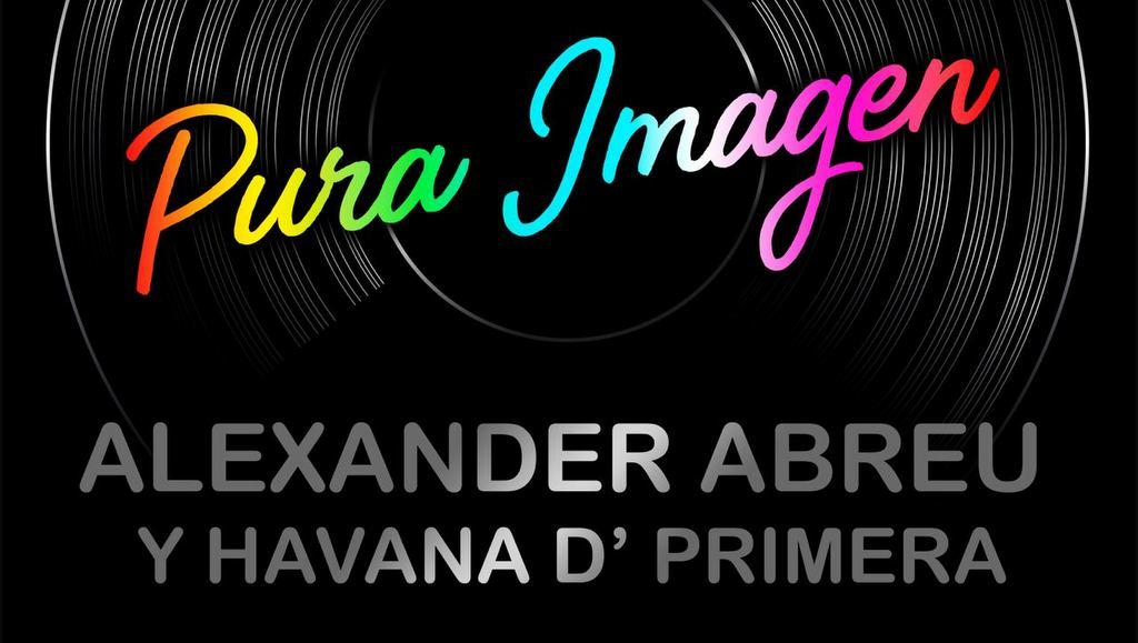 Alexander Abreu y Havana D´ Primera en estreno de Pura Imagen