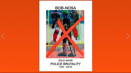 "Solo show BOB-NOSA. ""Police Brutality"""