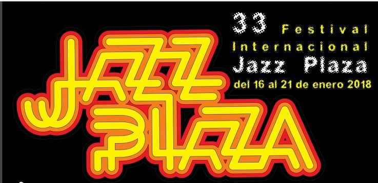 Jazz Plaza 2018 set for Havana and Santiago in Mid-January