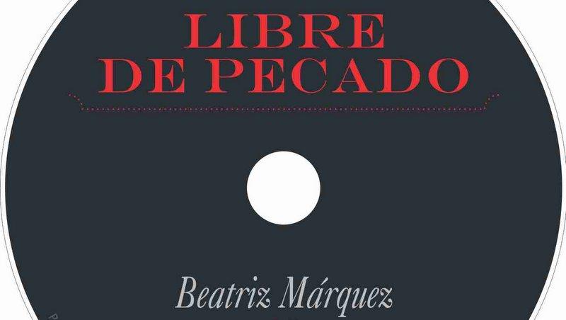 """Beatriz Márquez y el """"pecado"""" de hacer música"""