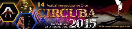"""Desde el viernes 17 """"CIRCUBA 2015 VIAJA POR CUBA"""" en Camagüey"""