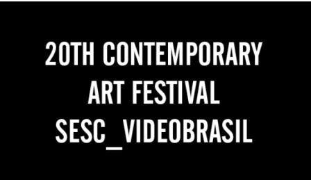 Last Days. 20th Contemporary Art Festival Sesc_Videobrasil