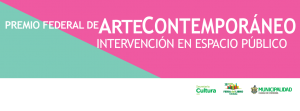 Convocatoria Premio Federal de Arte Contemporáneo
