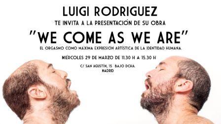 Luigi Rodríguez y el orgasmo como máxima expresión de la identidad humana