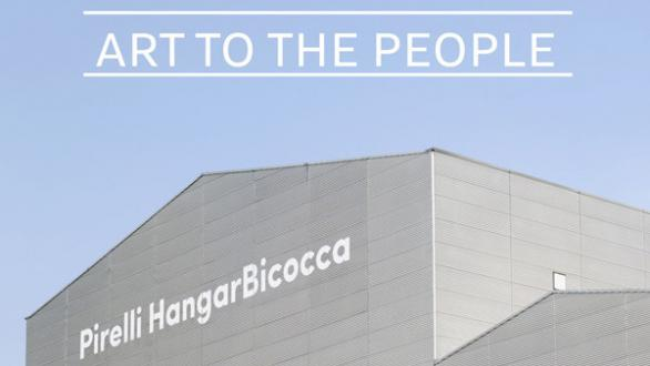 Pirelli HangarBicocca. Art To The People